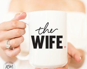 The Wife, Wedding Mugs, Bride to Be, Wedding Quote Mug, Engagement Gift, Coffee Mug, Coffee lover, Cool Coffee Mugs, Gift for Her, Tea Cup