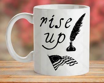 Hamilton Mug, Rise Up Mug Gift, Hamilton Musical Mug, Hamilton Play Cup, Patriotic Mug, Theatre Mug, Theater Cup, Gift For Musical Lover