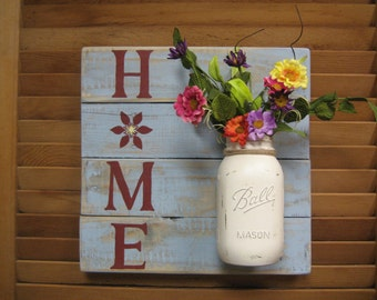 Home sign, pallet wood, reclaimed wood, mason jar, wood wall hanging, rustic, distressed