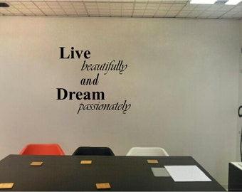 LIVE beautifully and DREAM passionately- Wall graphic vinyl
