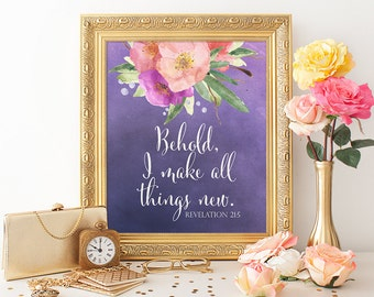 Scripture Verse Printable Art Print, Behold, I Make All Things New Bible Verse Print, 8x10 Watercolor Floral, Purple Watercolor Print