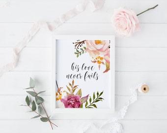 "PRINTABLE Art ""His Love Never Fails"" Typography Art Print Floral Art Print Motivational Quote Inspirational Quote Christian Art Print"