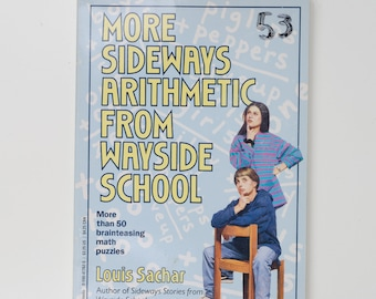 Sideways Arithmetic from Wayside School (More than 50 mindboggling maths puzzles! - Rejacketed), by Louis Sachar
