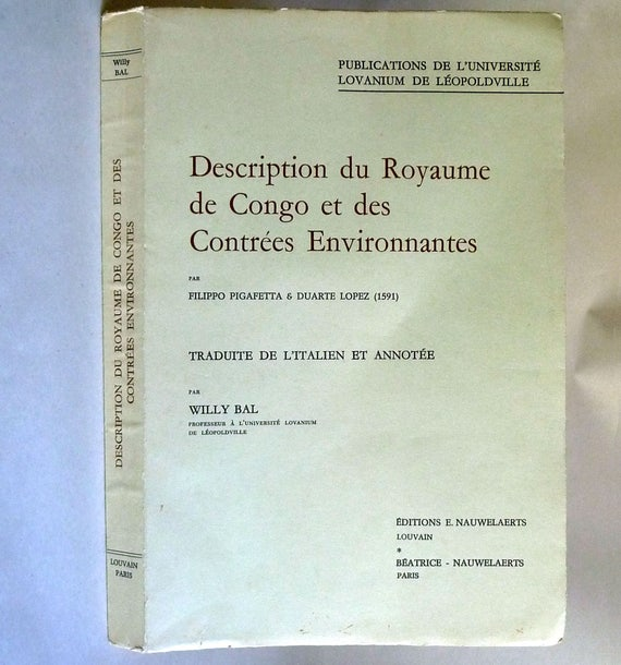 Description du Royaume de Congo et des Contrees Environnantes 1963 Filippo Pigafetta; Duarte Lopez - French Language
