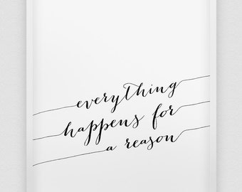 everything happens for a reason print // inspirational poster // black and white home decor print // modern typographic wall art