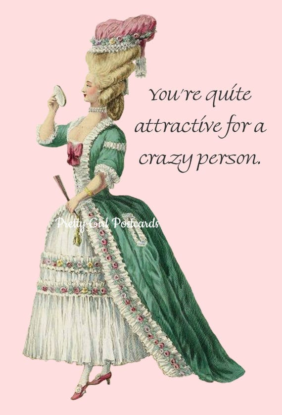 Marie Antoinette Card, You're Quite Attractive For A Crazy Person, Funny Quotes, Funny Postcard, Humor, Pink, Green, Wig, Gift For Her