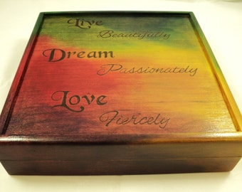 Live, Dream, Love Inspirational Quote Wooden Woodburned Jewelry Keepsake or Memory Box, Rainbow Stain Finish
