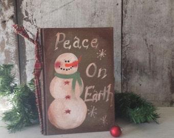 Peace On Earth, Primitive Christmas, Rustic Snowman, Painted Snowman, Christmas Decor, Holiday Decor, Snowman Decor, Vintage Book, CLEARANCE