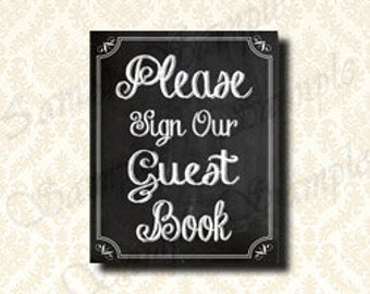 Guest Book, Printable Wedding Sign, Please Sign Our Guestbook Chalkboard Prints - Wedding Decor, Party Decor, 5x7 and 8x10 print - 116
