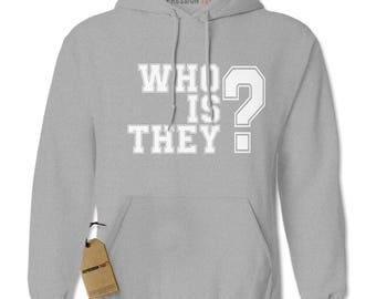 Who Is They? Adult Hoodie Sweatshirt