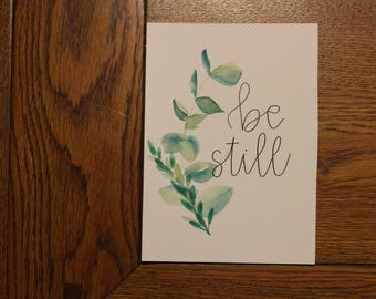 "Watercolor Print ""Be Still"""