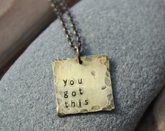 you got this . a hand stamped soul mantra necklace