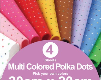 4 Printed Multi Colored Polka Dots Felt Sheets - 20cm x 20cm per sheet - Pick your own colors (MP20x20)