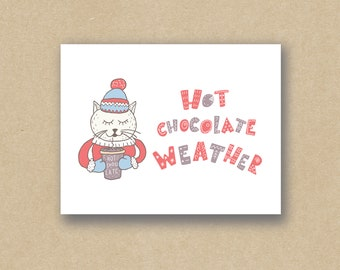 Hot Chocolate Weather - Greeting Card - Holiday Card - Christmas Card