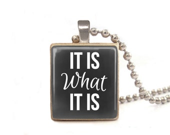 It Is What It Is Necklace | Inspirational Necklace | Gift for Survivor | Quote Necklace | Encouragement Necklace | Wood Game Tile Necklace