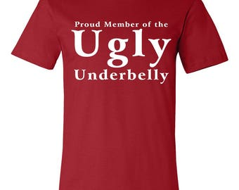 Proud Member of the Ugly Underbelly - Short Sleeve Tee