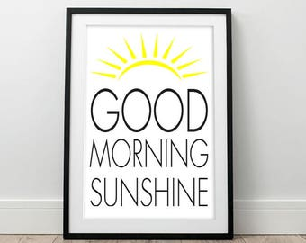 Good Morning Sunshine, Mothers day print, Printable art, instant download