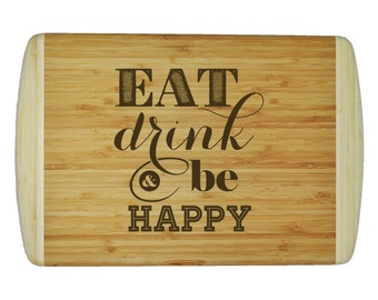 """Custom 2-Tone Bamboo Cutting Board - Popular Food Quotes - Eat, Drink, & Be Happy - 18""""x12"""" - 3/4"""" Thick"""
