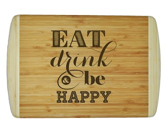 "Custom 2-Tone Bamboo Cutting Board - Popular Food Quotes - Eat, Drink, & Be Happy - 18""x12"" - 3/4"" Thick"