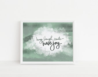 Artwork for Home, Family Words, Home Decor, Art Print, Hug, Laugh, Smile, Have Joy, Wall Quote, UNFRAMED Artwork