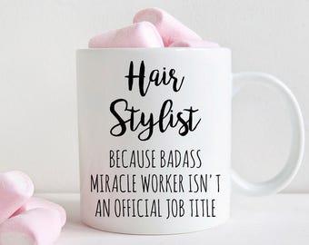Gift for hair stylist, hairdresser mug, Badass miracle worker official job title, graduation (M331)