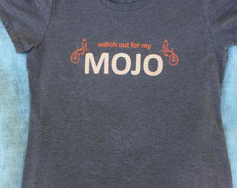 watch out for my MOJO - women's organic RPET Blend T-shirt