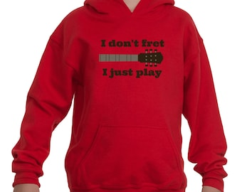 I Don't Fret, I Just Play Musician Kids' Youth Hoodie Sweatshirt - Choose Color