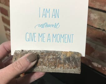 Introvert Print/ Give Me a Moment/ Letterpress Introvert