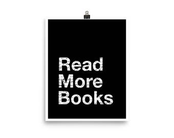 Read More Books Photo Paper Poster / Black and White Poster for Readers / Poster For Students / Gift For Teachers