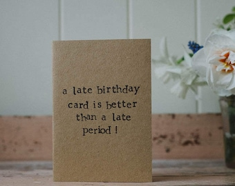 Funny Belated Birthday Card - Period