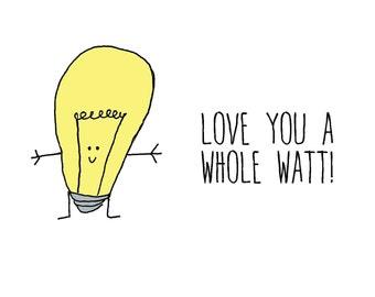 Love you a whole WATT, A6 card