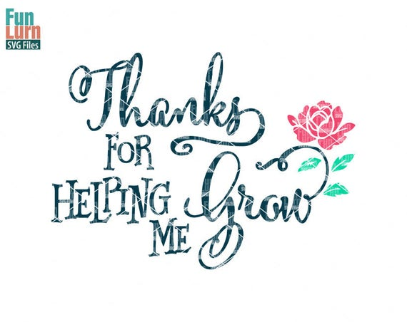 Thanks For Helping Me Grow Quotes: Thanks For Helping Me Grow Teacher Appreciation Thank You