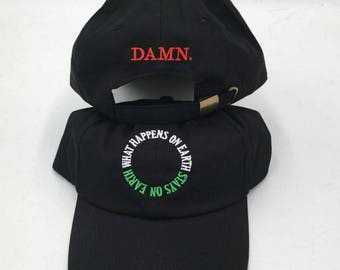 Damn. Kendrick lamar dad hat embroidered What Happen On Earth Stays On Earth Round Font