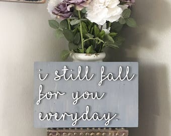 I Still Fall For You Everyday - Laser Cut Sign