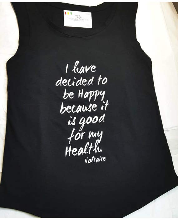 I Have Decided to Be Happy Voltaire Tank