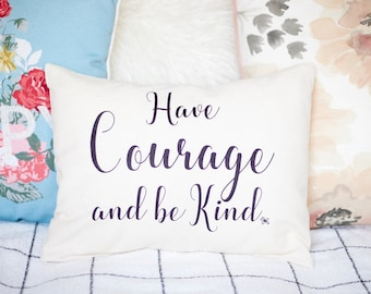Have Courage and be Kind, Farmhouse Pillow, vintage style, Girls pillow, Wedding gift, Housewarming, Trending farm style