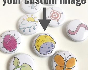 Custom 1 inch Pin-back Buttons