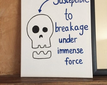 Your Skull is Susceptible to Breakage Canvas