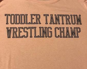 Toddler Tantrum Wrestling Champ cotton Tee