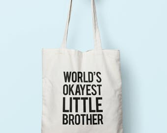 Worlds Okayest Little Brother Tote Bag Long Handles TB0039