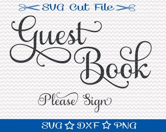 Wedding Guest Book SVG / Guest Book Sign SVG / Sign Our Guest Book SVG / Wedding Reception SVg / Wedding SVg Cut File