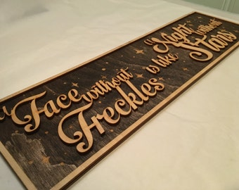 Wood Laser Cut and Engraved A Face without Freckles is like a Night without Stars sign