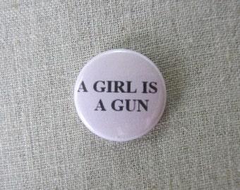 """A Girl Is a Gun Pink  1"""" pinback button"""