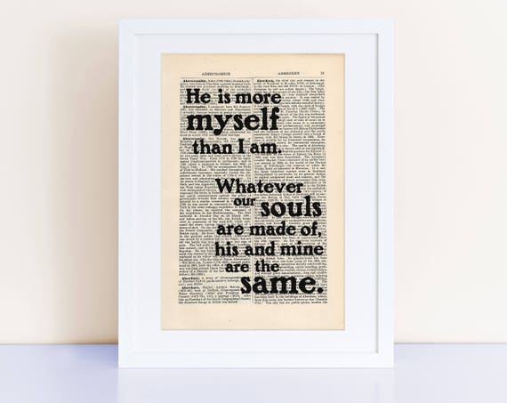 Whatever Our Souls Are Made Of ... Quote Print On An Antique Page, Emily Bronte Quote by Etsy