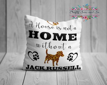 A house is not a home without  a JACK RUSSELL cushion