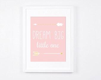 Dream Big Little One Print, Arrows Printable Art, Pale Pink Nursery Art, Nursery Wall Art, Rose Quartz Nursery Decor, Pink and Gold Baby Art