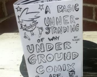 A Basic Understanding of why Underground Comix Are. - A tiny comic book about history and stuff
