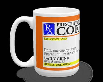 Prescription Coffee Mug - 15oz Coffee Mug