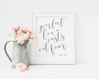 Perfect Love Casts Out Fear Print-Perfect Love Sign-John 4:16-Scripture Print-Wedding Print-Farmhouse-Instant Download-Printable Wall Art