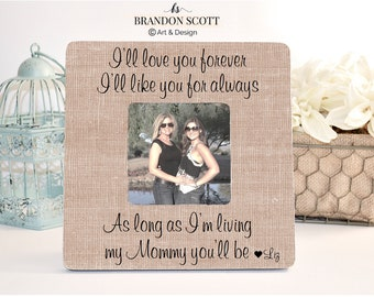 Mothers day gift, I'll love you forever I'll like for you always, Mom Gift, Mothers day frame, Gift from Daughter, Gift for Mom